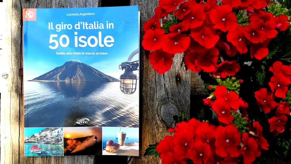 libro Lucrezia Argentiero giro d'Italia in 50 Isole